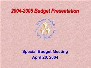 2004-2005 Budget Presentation