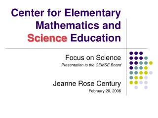 Center for Elementary Mathematics and  Science  Education