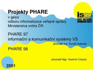 Projekty PHARE v gesci odboru informatizace veřejné správy Ministerstva vnitra ČR