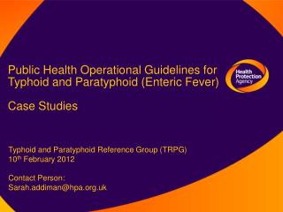 Public Health Operational Guidelines for  Typhoid and Paratyphoid (Enteric Fever) Case Studies