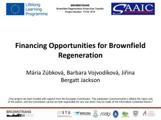 Financi ng Opportunities for B rownfield  R egeneration