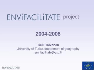 2004-2006 Tuuli Toivonen University of Turku, department of geography envifacilitate@utu.fi