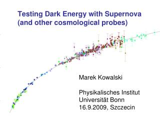 Testing Dark Energy with Supernova (and other cosmological probes)