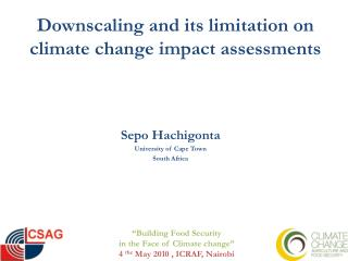 Downscaling and its limitation on climate change impact assessments
