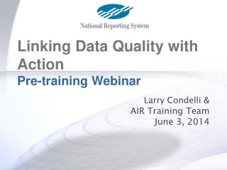 Larry Condelli & AIR Training Team June 3, 2014