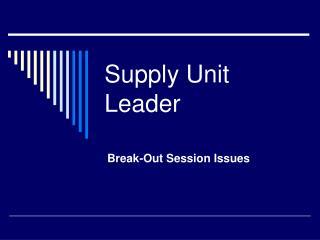 Supply Unit Leader