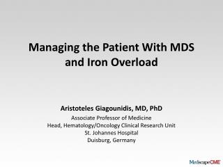 Managing the Patient With MDS and Iron Overload