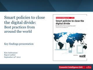 Smart policies to close  the digital divide: Best practices from  around the world