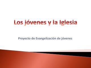 Proyecto de Evangelizaci�n de j�venes