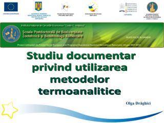 Studiu documentar privind utilizarea  metodelor  termoanalitice