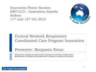 Central Network Respiratory Coordinated Care Program Innovation Presenter: Benjamin Kwan