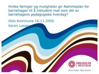 Oslo Kommune 16.11.2006 Karen Lassen