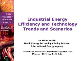 Industrial Energy Efficiency and Technology Trends and Scenarios