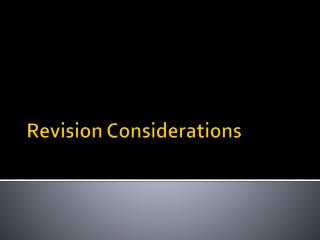 Revision Considerations