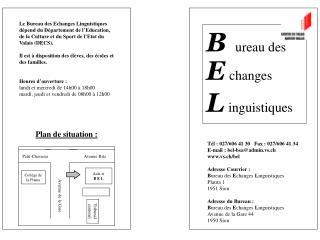 Tél : 027/606 41 30   Fax : 027/606 41 34 E-mail : bel-bsa@admin.vs.ch vs.ch/bel