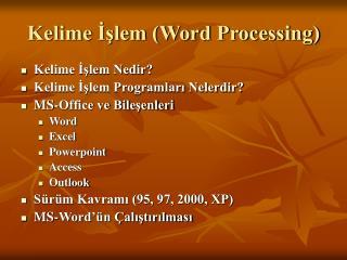 Kelime İşlem (Word Processing)