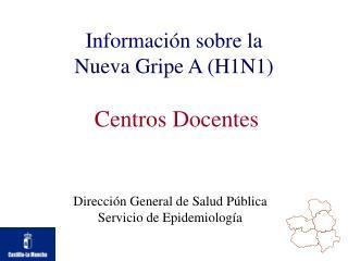 Información sobre la Nueva Gripe A (H1N1)