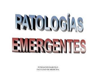 PATOLOG�AS EMERGENTES