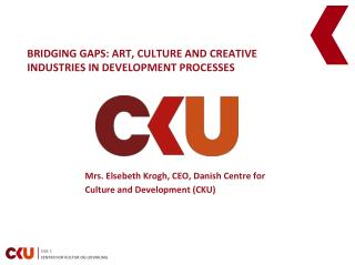 Bridging gaps: Art, culture and creative industries  in  development processes