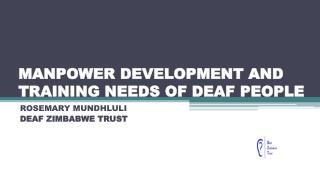 MANPOWER DEVELOPMENT AND TRAINING NEEDS OF DEAF PEOPLE
