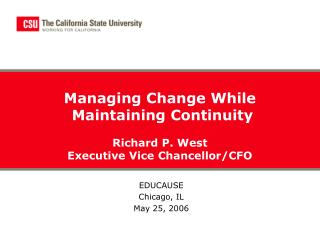 Managing Change While   Maintaining Continuity  Richard P. West Executive Vice Chancellor/CFO