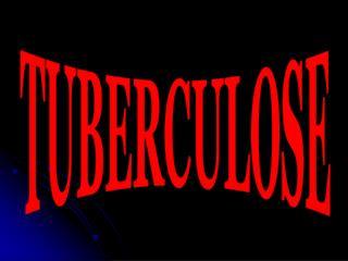 TUBERCULOSE