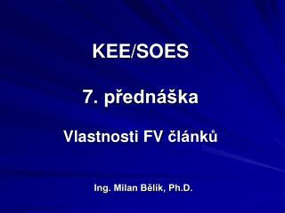 KEE/SOES 7 . přednáška Vlastnosti FV  článků