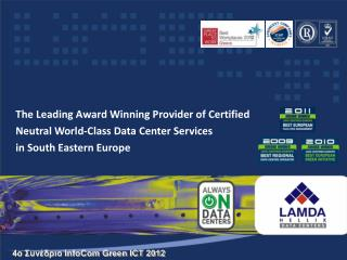 The Leading Award Winning Provider of Certified Neutral World-Class Data Center Services