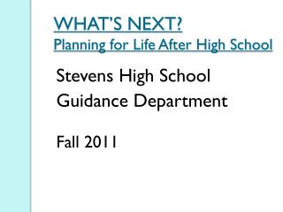 WHAT'S NEXT?  Planning for Life After High School