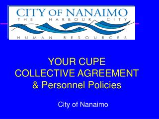 YOUR CUPE COLLECTIVE AGREEMENT & Personnel Policies