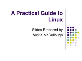 A Practical Guide to Linux