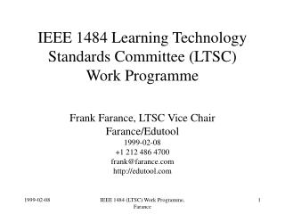 IEEE 1484 Learning Technology Standards Committee (LTSC) Work Programme