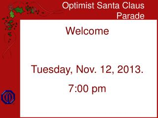 Welcome Tuesday, Nov. 12, 2013. 7:00 pm