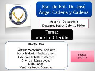 Esc. de Enf. Dr. José Ángel Cadena y Cadena