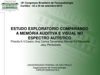 18º Congresso Brasileiro de Fonoaudiologia Curitiba - 22 a 25 de setembro/2010