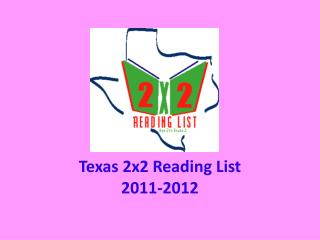 Texas 2x2 Reading List 2011-2012