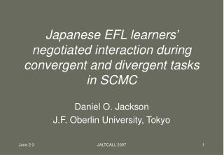 Japanese EFL learners' negotiated interaction during convergent and divergent tasks in SCMC