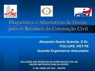 Diagnóstico e Alternativas de Gestão para os Resíduos da Construção Civil