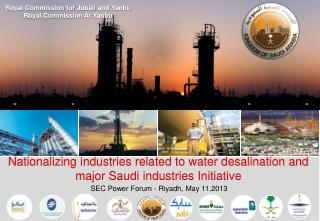 Nationalizing industries related to water desalination and major Saudi industries Initiative