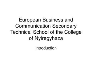 European Business and Communication Secondary Technical School of the College of Nyiregyhaza