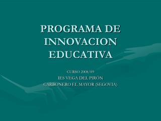 PROGRAMA DE INNOVACION EDUCATIVA