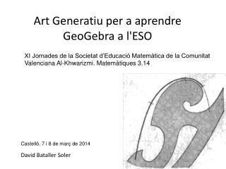 Art Generatiu per a aprendre GeoGebra a l'ESO