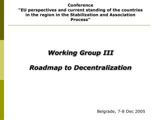 Working Group III  Roadmap to Decentralization