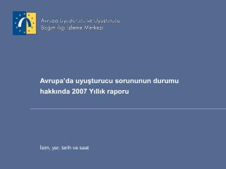 Avrupa'da uyuşturucu sorununun durumu hakkında 2007 Yıllık raporu