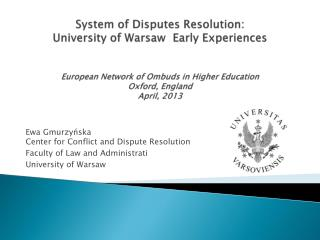 Ewa Gmurzyńska  Center for Conflict and Dispute Resolution  Faculty of Law and Administrati