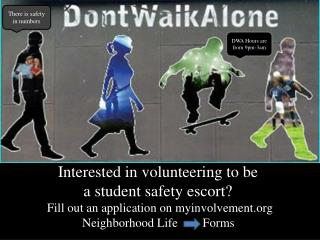 Interested in  volunteering to be  a student safety escort?