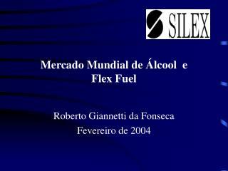 Mercado Mundial de Álcool  e Flex Fuel