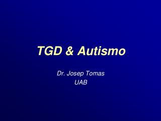TGD & Autismo