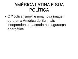 AMÉRICA LATINA E SUA POLÍTICA