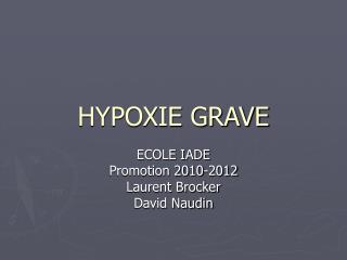 HYPOXIE GRAVE